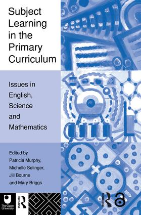 Subject Learning in the Primary Curriculum: Issues in English, Science and Maths, 1st Edition (Paperback) book cover