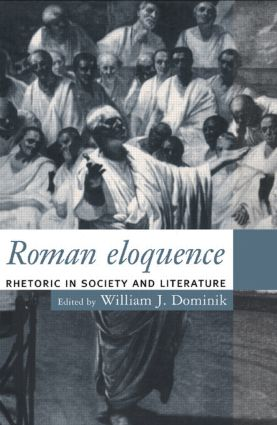 Roman Eloquence: Rhetoric in Society and Literature, 1st Edition (Paperback) book cover