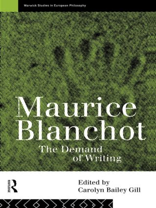 Maurice Blanchot: The Demand of Writing, 1st Edition (Paperback) book cover