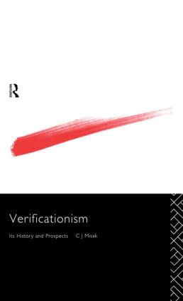 Verificationism: Its History and Prospects, 1st Edition (Hardback) book cover