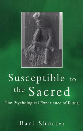 Susceptible to the Sacred: The Psychological Experience of Ritual, 1st Edition (Paperback) book cover