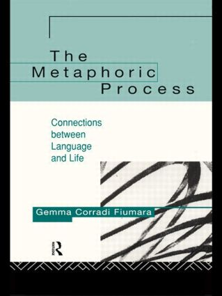 The Metaphoric Process: Connections Between Language and Life, 1st Edition (Paperback) book cover