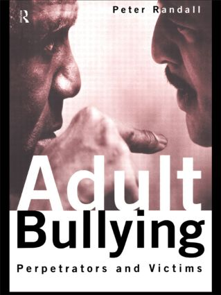 Adult Bullying: Perpetrators and Victims (Paperback) book cover