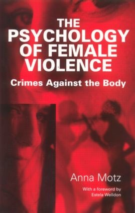 The Psychology of Female Violence