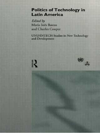 The Politics of Technology in Latin America book cover