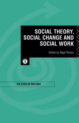 Social Theory, Social Change and Social Work (Paperback) book cover