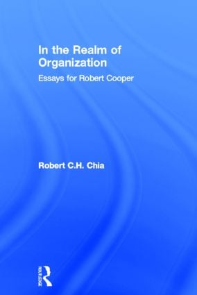 In the Realm of Organisation: Essays for Robert Cooper, 1st Edition (Hardback) book cover