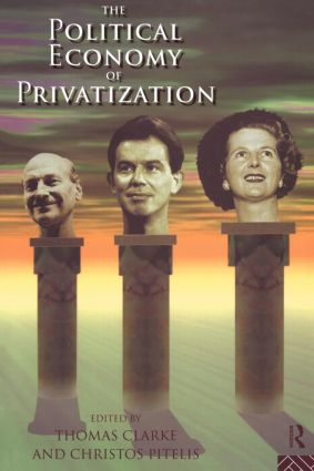 The Political Economy of Privatization: 1st Edition (Paperback) book cover