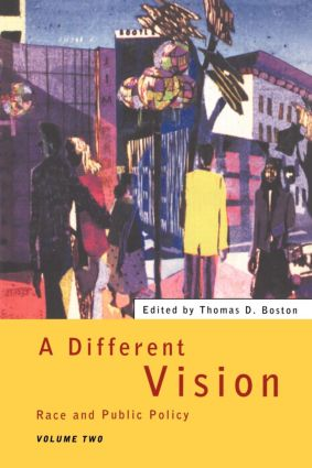 A Different Vision - Vol 2: Race and Public Policy, Volume 2, 1st Edition (Paperback) book cover