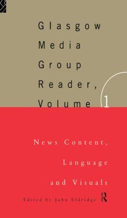 The Glasgow Media Group Reader, Vol. I