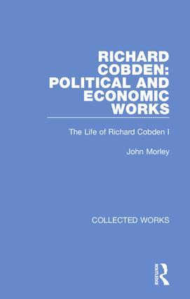 Richard Cobden: Political and Economic Works: 1st Edition (Hardback) book cover