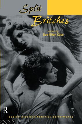 Split Britches: Lesbian Practice/Feminist Performance, 1st Edition (Paperback) book cover