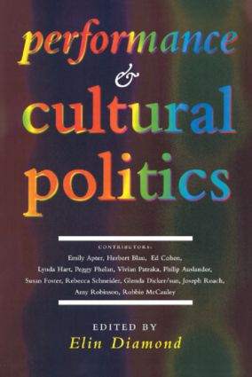 Performance and Cultural Politics: 1st Edition (Paperback) book cover