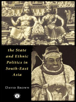 The State and Ethnic Politics in SouthEast Asia: 1st Edition (Paperback) book cover
