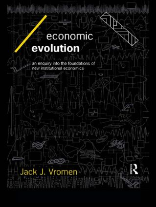 Economic Evolution: An Inquiry into the Foundations of the New Institutional Economics, 1st Edition (e-Book) book cover
