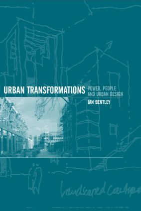 Urban Transformations: Power, People and Urban Design, 1st Edition (Paperback) book cover