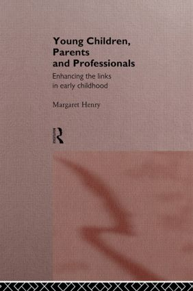 Young Children, Parents and Professionals: Enhancing the links in early childhood (Paperback) book cover