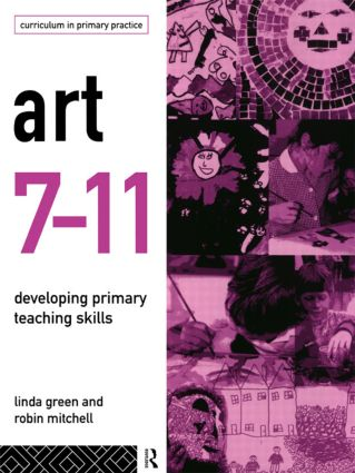 Art 7-11: Developing Primary Teaching Skills, 1st Edition (Paperback) book cover