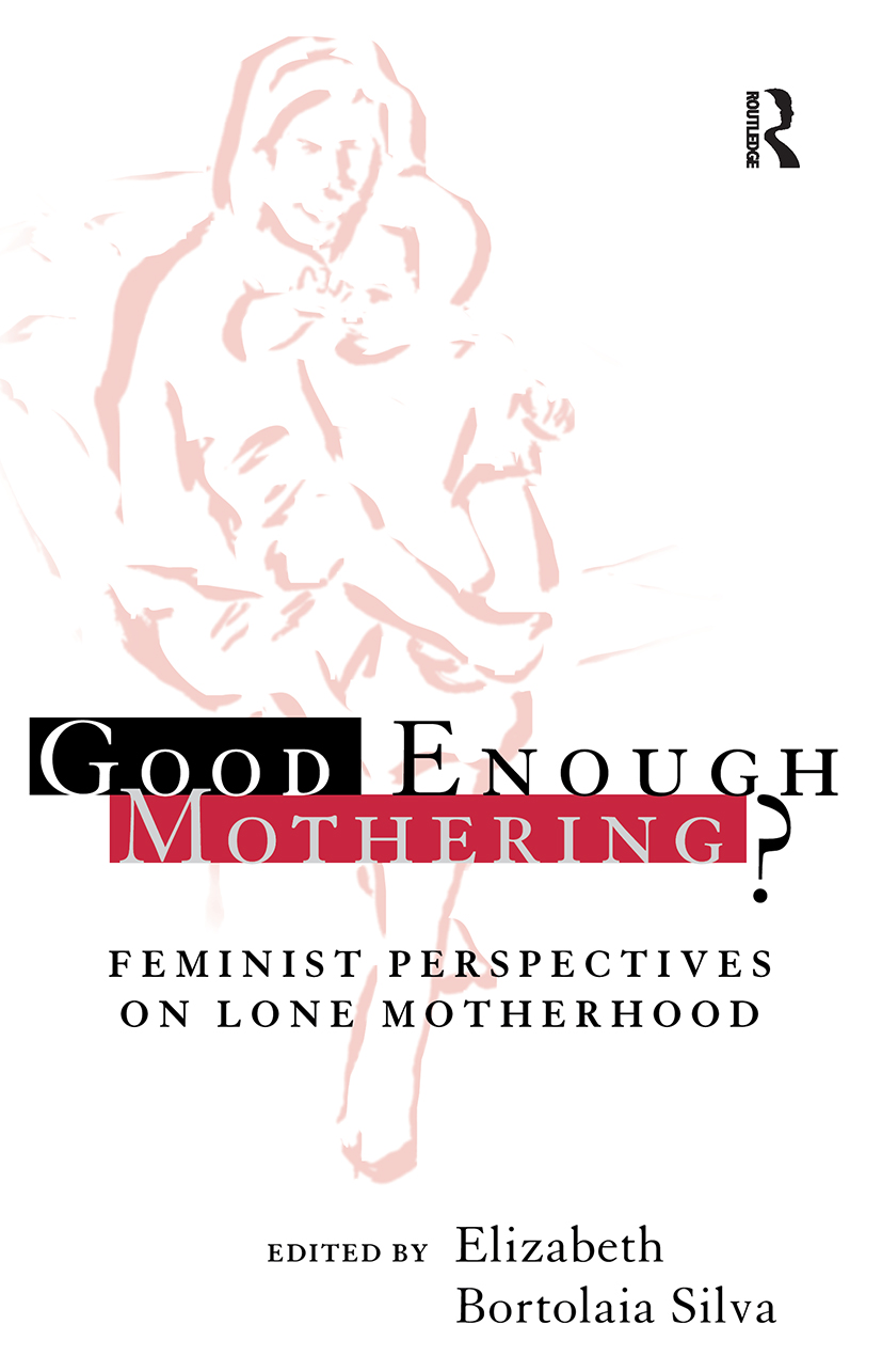 Good Enough Mothering?: Feminist Perspectives on Lone Motherhood (Paperback) book cover