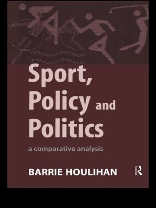 Sport, Policy and Politics: A Comparative Analysis (Paperback) book cover