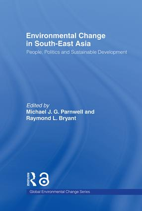 Environmental Change in South-East Asia: People, Politics and Sustainable Development, 1st Edition (Hardback) book cover
