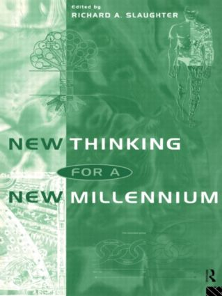 New Thinking for a New Millennium: The Knowledge Base of Futures Studies (Paperback) book cover