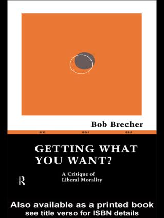 Getting What You Want?: A Critique of Liberal Morality book cover