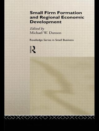 Small Firm Formation and Regional Economic Development book cover