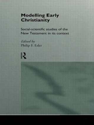 Modelling Early Christianity: Social-Scientific Studies of the New Testament in its Context book cover