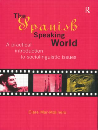 The Spanish-Speaking World: A Practical Introduction to Sociolinguistic Issues (Paperback) book cover