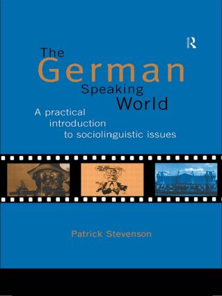 The German-Speaking World: A Practical Introduction to Sociolinguistic Issues book cover