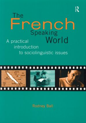 The French-Speaking World: A Practical Introduction to Sociolinguistic Issues (Paperback) book cover