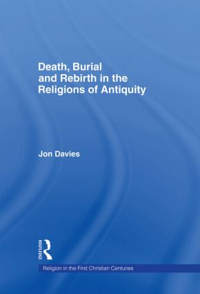Death, Burial and Rebirth in the Religions of Antiquity (Hardback) book cover
