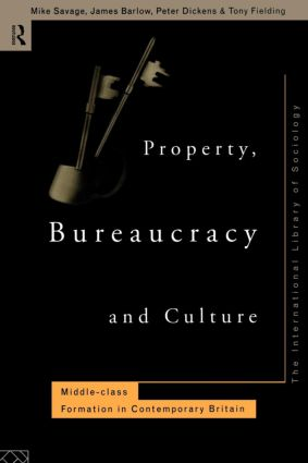 Property, Bureaucracy and Culture: Middle Class Formation in Contemporary Britain (Paperback) book cover