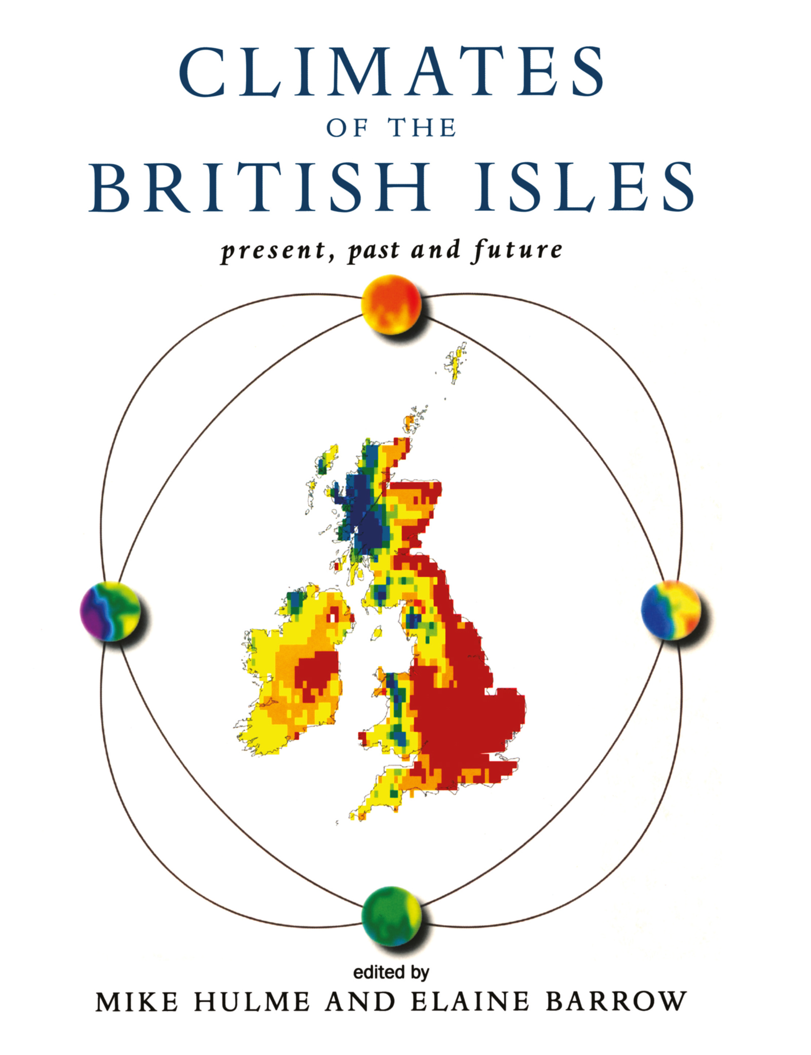 Climates of the British Isles: Present, Past and Future (Paperback) book cover