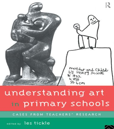 Understanding Art in Primary Schools: 1st Edition (Paperback) book cover