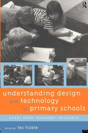 Understanding Design and Technology in Primary Schools: Cases from Teachers' Research (Paperback) book cover