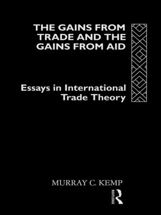 The Gains from Trade and the Gains from Aid: Essays in International Trade Theory (Hardback) book cover
