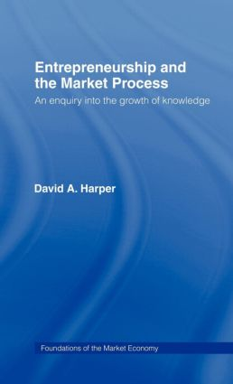 Entrepreneurship and the Market Process: An Enquiry into the Growth of Knowledge (Hardback) book cover