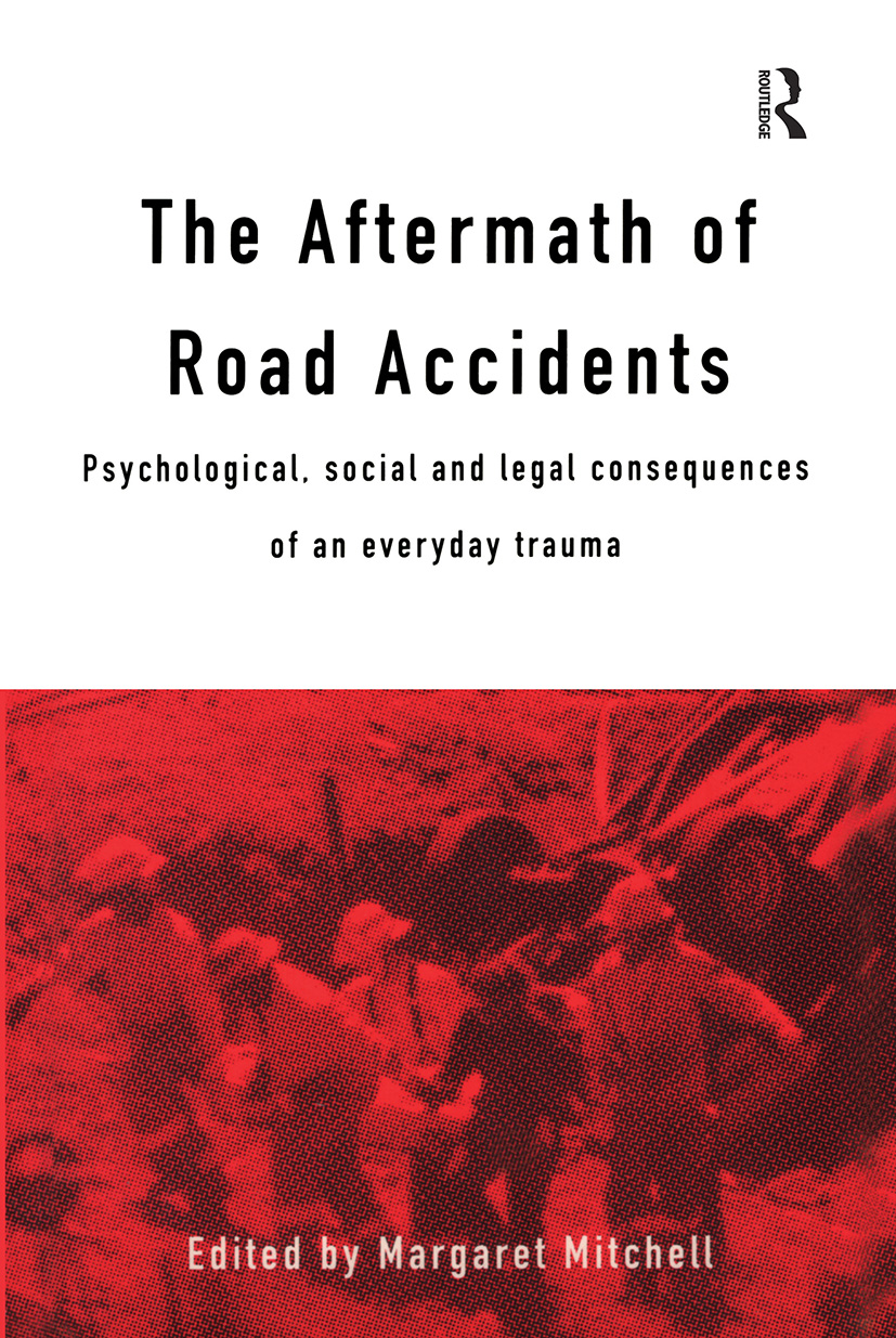 The Aftermath of Road Accidents: Psychological, Social and Legal Consequences of an Everyday Trauma book cover