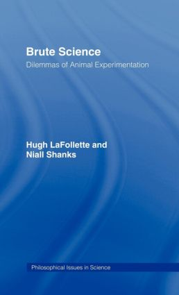 Brute Science: Dilemmas of Animal Experimentation (Hardback) book cover