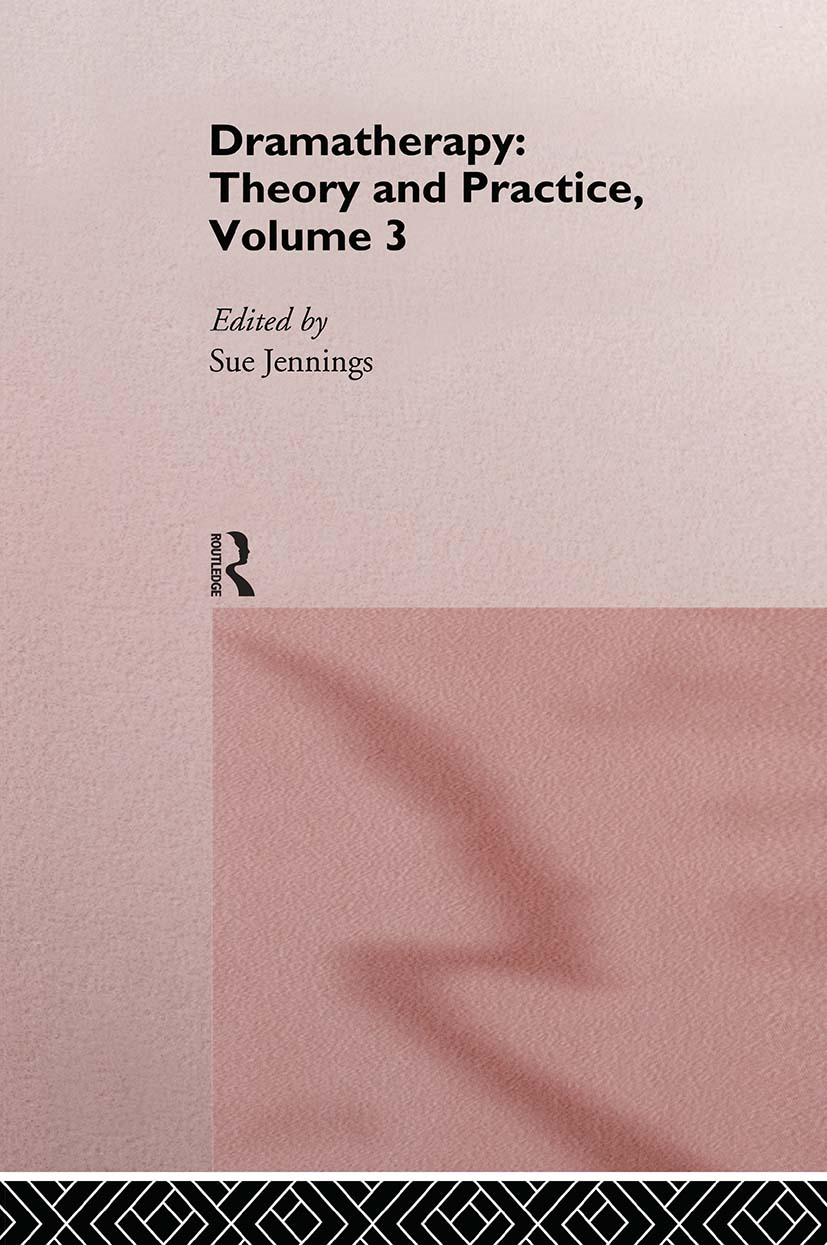 Dramatherapy: Theory and Practice, Volume 3 (Hardback) book cover