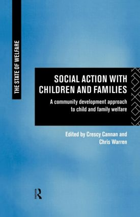 Social Action with Children and Families: A Community Development Approach to Child and Family Welfare (Paperback) book cover