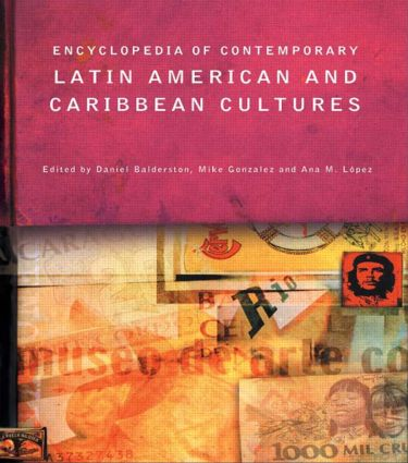 Encyclopedia of Contemporary Latin American and Caribbean Cultures: 1st Edition (Hardback) book cover
