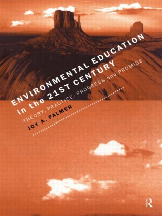 Environmental Education in the 21st Century: Theory, Practice, Progress and Promise (Paperback) book cover
