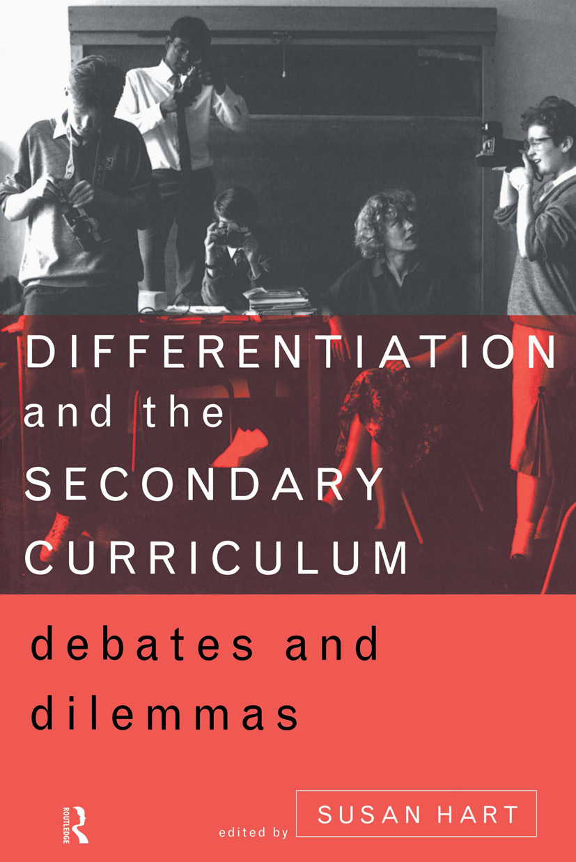 Differentiation and the Secondary Curriculum: Debates and Dilemmas, 1st Edition (Paperback) book cover