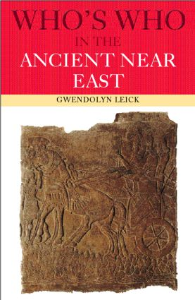 Who's Who in the Ancient Near East: 1st Edition (Paperback) book cover