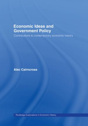 Economic Ideas and Government Policy: Contributions to Contemporary Economic History (Hardback) book cover