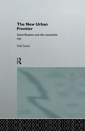 The New Urban Frontier: Gentrification and the Revanchist City, 1st Edition (Paperback) book cover