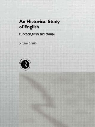 An Historical Study of English: Function, Form and Change, 1st Edition (Paperback) book cover